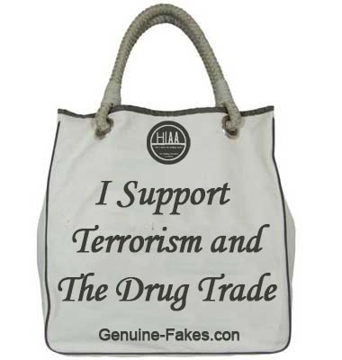 I support Terrorism and The Drug Trade